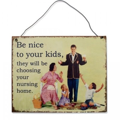 Metal sign Be nice to your kids